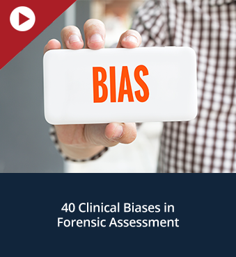 40 Clinical Biases in Forensic Assessment
