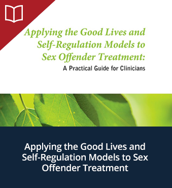 Applying the Good Lives and Self-Regulation Models to Sex Offender Treatment