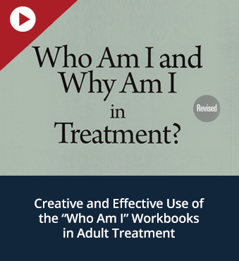 """Creative and Effective Use of the """"Who Am I"""" Workbooks in Adult Treatment"""