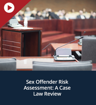 Sex Offender Risk Assessment: A Case Law Review