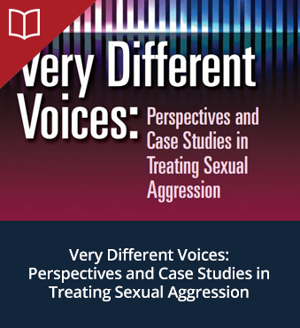 Very Different Voices: Perspectives and Case Studies in Treating Sexual Aggression