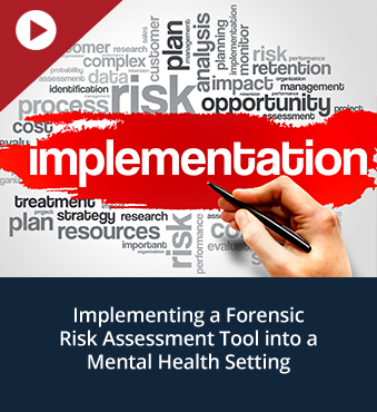 Implementing a Forensic Risk Assessment Tool into a Mental Health Setting