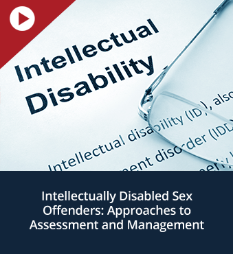 Intellectually Disabled Sex Offenders: Approaches to Assessment and Management