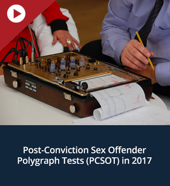 Post-Conviction Sex Offender Polygraph Tests (PCSOT) in 2017